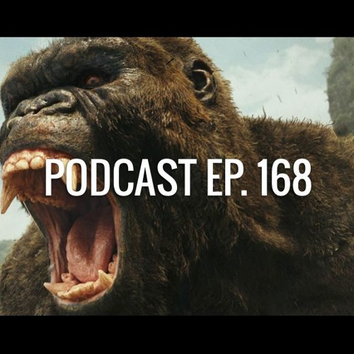 Ep. 168: Kong: Skull Island, Logan (con spoilers), Emma Watson