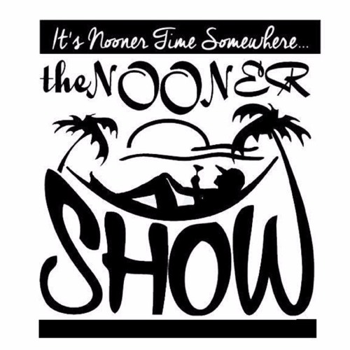 The Nooner Show Episode 78