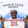 Šmack That - Akon (Technotürke Remix)