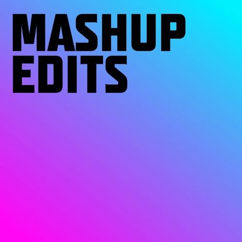MASHUP / EDITS