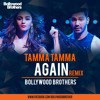 Tamma Tamma Again - Bollywood Brothers Remix
