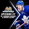 Episode #7: Interview With Connor Brown & Roger Lajoie
