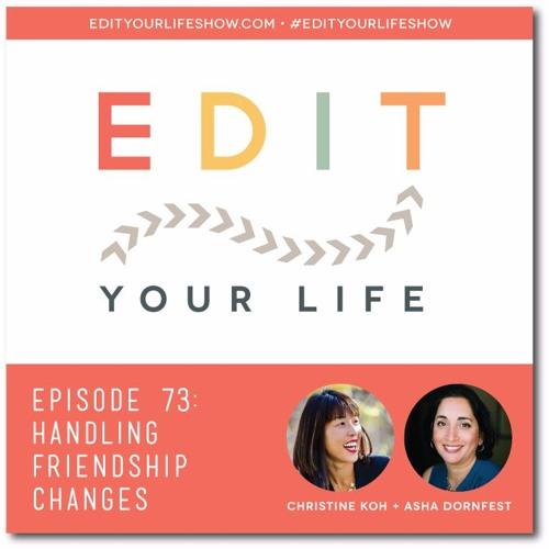 Episode 73: Handling Friendship Changes