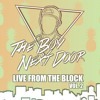 Download The Boy Next Door - Live From The Block #Vol. 2  *FREE DOWNLOAD* Mp3