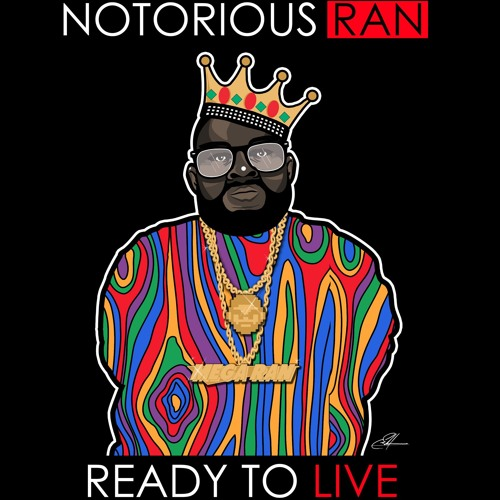 Notorious R.A.N: Ready To Live