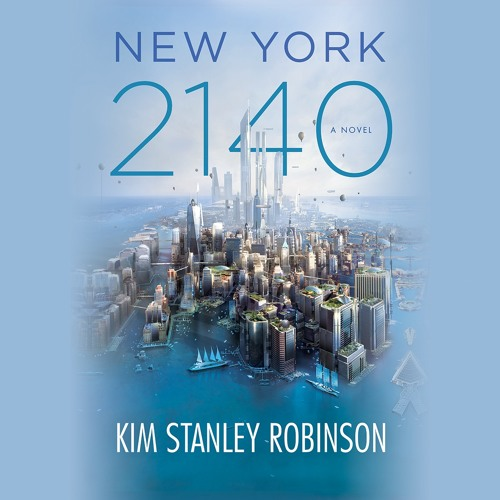 NEW YORK 2140 by Kim Stanley Robinson Read by a Full Cast - Audiobook Excerpt