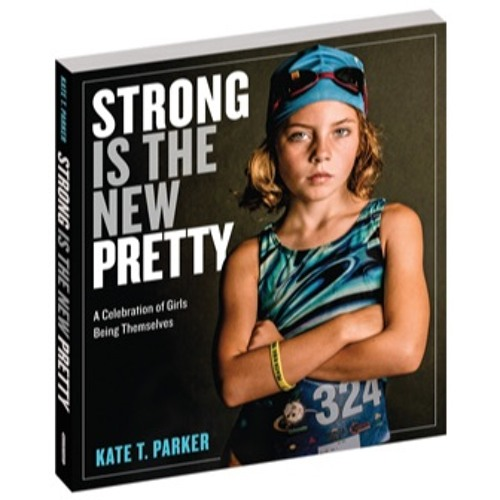 Strong is the New Pretty | The Big Payoff @Daily Worth #6