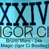24K Magic (Igor Ci Bootleg)