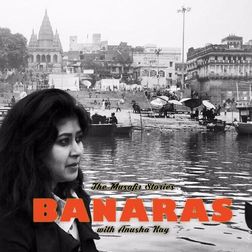 TMS#003: Explore Banaras (Varanasi) with Anusha