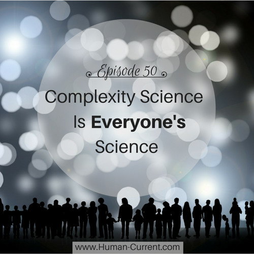 050 - Complexity Science is Everyone's Science