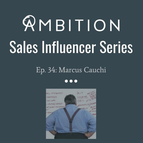 The Sales Influencer Series Presents: Marcus Cauchi