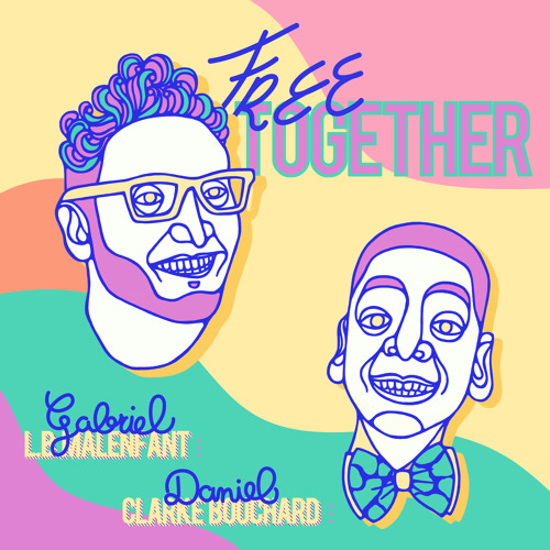 Free Together ,  feat Daniel Clarke Bouchard (prod. by G.L.B.M)***FREE DOWNLOAD