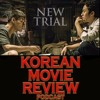 Ep. 3 New Trial - Korean Movie Review