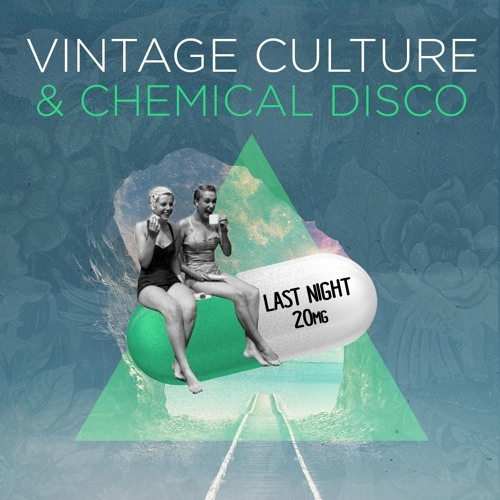 Vintage Culture & Chemical Disco - Last Night I Meet Puffy