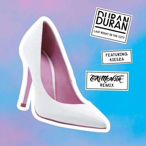 Duran Duran - Last Night in The City (feat. Kiesza) TOKiMONSTA Remix