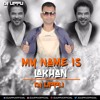 My Name Is Lakhan (Ram Lakhan) Private Mix - DJ UPPU
