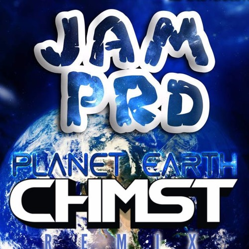 JAM P R D - PLANET EARTH (CHMST REMIX) FREE DOWNLOAD