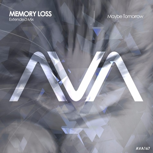 AVA167 - Memory Loss - Maybe Tomorrow *Cut from ASOT #804* Out Now!*
