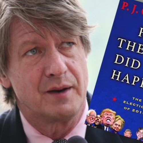 """P.J. O'Rourke on Trump, Populism, and """"How the Hell Did This Happen?"""""""