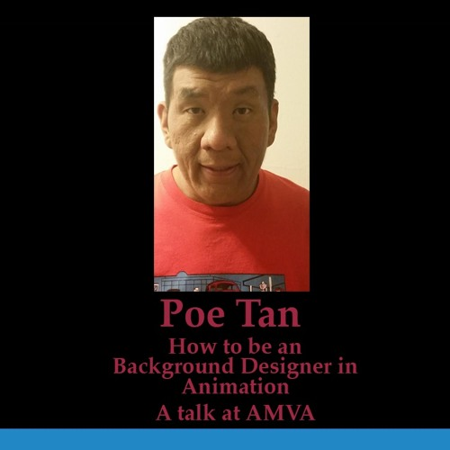Poe Tan- Working in Animation as a Background Designer and Layout Artist