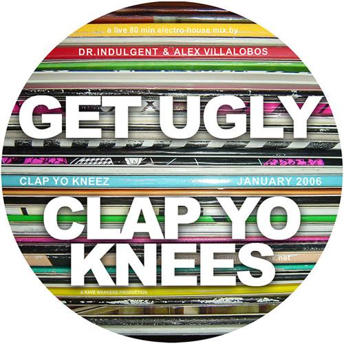 GET UGLY (Lee Reynolds & Alex Villalobos)- Clap Yo Knees (2006)