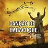 Canção De Habacuque - Em Cristo