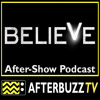 Believe S:1 | White Noise E:5 | AfterBuzz TV AfterShow