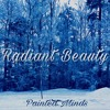 Radiant Beauty (Studio Version) (BY: Painted Minds)