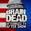 BrainDead S:1 | The Path to War Part One: The Gathering Political Storm E:8 | AfterBuzz TV AfterShow
