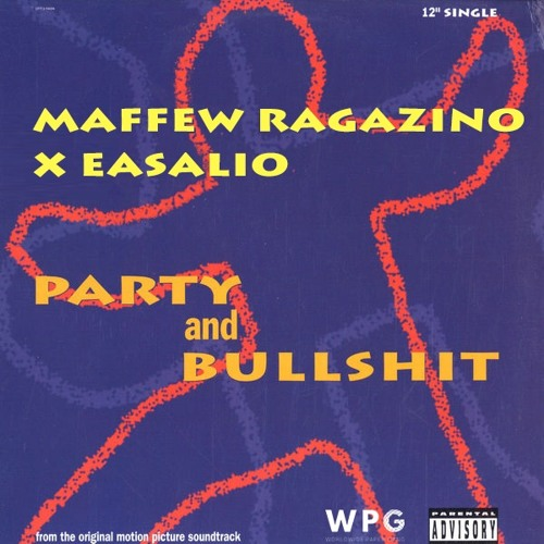 Party and Bullshit ft. Easalio