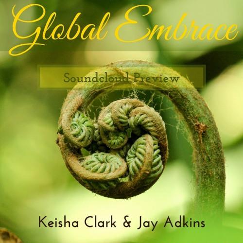 Global Embrace ~ Keisha Clark & Jay Adkins