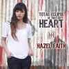 Hazel Faith - Total Eclipse of the Heart