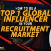 Podcast 45 - How To Be A Top 10 Global Influencer In Your Recruitment Market