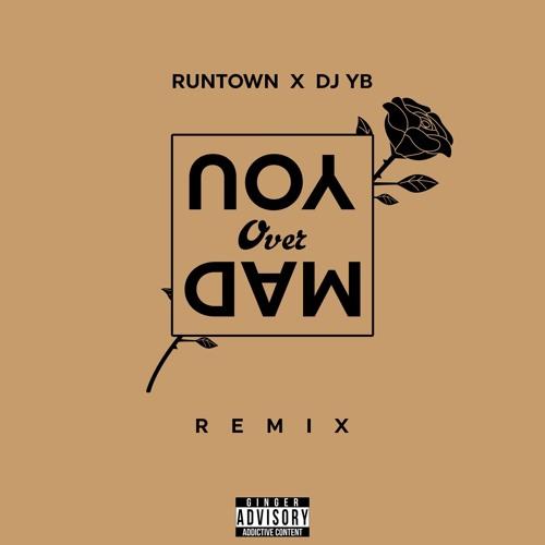 RUNTOWN X DJ YB - MAD OVER YOU (EXCLUSIVE)