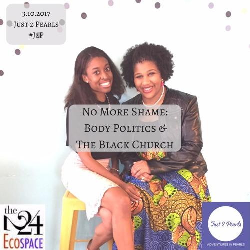 No More Shame: Body Politics & The Black Church