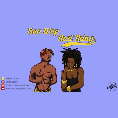 2Pac & Lauryn Hill - Doo Wop/That Thing (Remix 2017)