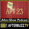 Don't Trust the B in Apartment 23 S:2   Love and Monsters… E:2   AfterBuzz TV AfterShow