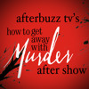 How To Get Away With Murder S:1 | Julian De La Celle Guests on We're Not Friends E:5 | AfterBuzz TV AfterShow