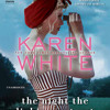 The Night the Lights Went Out by Karen White, read by Carolyn Cook, Susan Larkin, Tiffany Morgan
