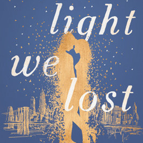 The Light We Lost by Jill Santopolo, read by Jill Santopolo