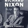 Richard Nixon by John A. Farrell, read by Dan Woren