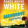 Mangrove Lightning by Randy Wayne White, read by George Guidall