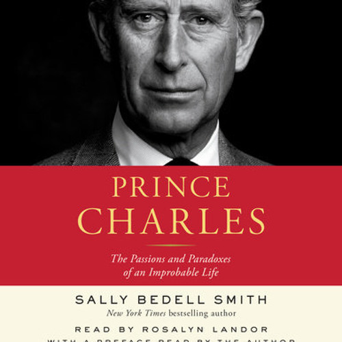 Prince Charles by Sally Bedell Smith, read by Rosalyn Landor, Sally Bedell Smith