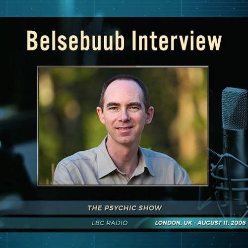 Belsebuub on 'The Psychic Show' LBC Radio: Astral Projection