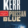Prussian Blue by Philip Kerr, read by John Lee