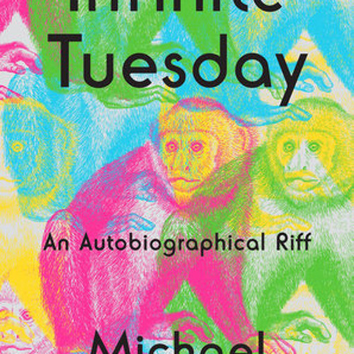 Infinite Tuesday by Michael Nesmith, read by Michael Nesmith