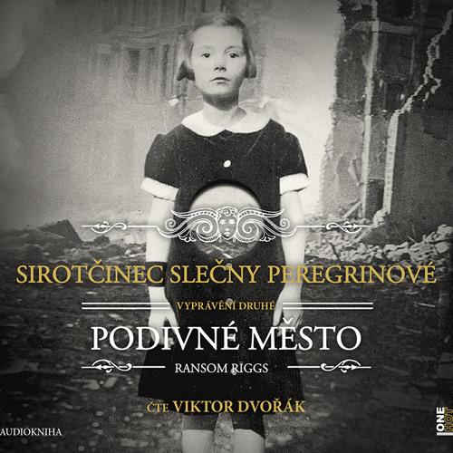 Ransom Riggs - Sirotčinec slečny Peregrinové - PODIVNÉ MĚSTO / čte Viktor Dvořák - demo - OneHotBook