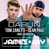 Tom Zanetti vs Sean Paul - Temperature Darlin' (JAMES JAY Mashup Remix) FREE DOWNLOAD