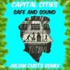Capital Cities - Safe And Sound (Julian Curts Remix)