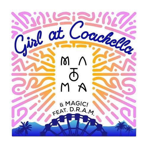 Matoma & MAGIC! feat. D.R.A.M - Girl At Coachella